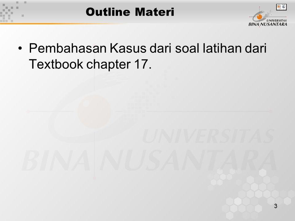 3 Outline Materi Pembahasan Kasus dari soal latihan dari Textbook chapter 17.