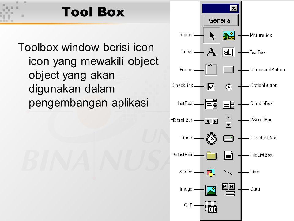 20 Tool Box Toolbox window berisi icon icon yang mewakili object object yang akan digunakan dalam pengembangan aplikasi