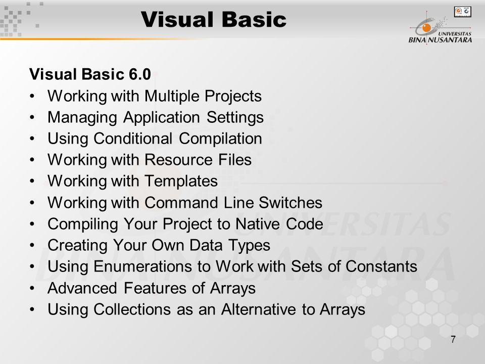 8 Visual Basic Penggunaan Visual Basic secara populer menggunakan Integrated Development Environment (IDE) Disamping itu program Visual Basic juga bisa diedit menggunakan Notepad Kemampuan IDE : –Create visual interface –Setting Properties –Write code –Testing –Produce Executable files