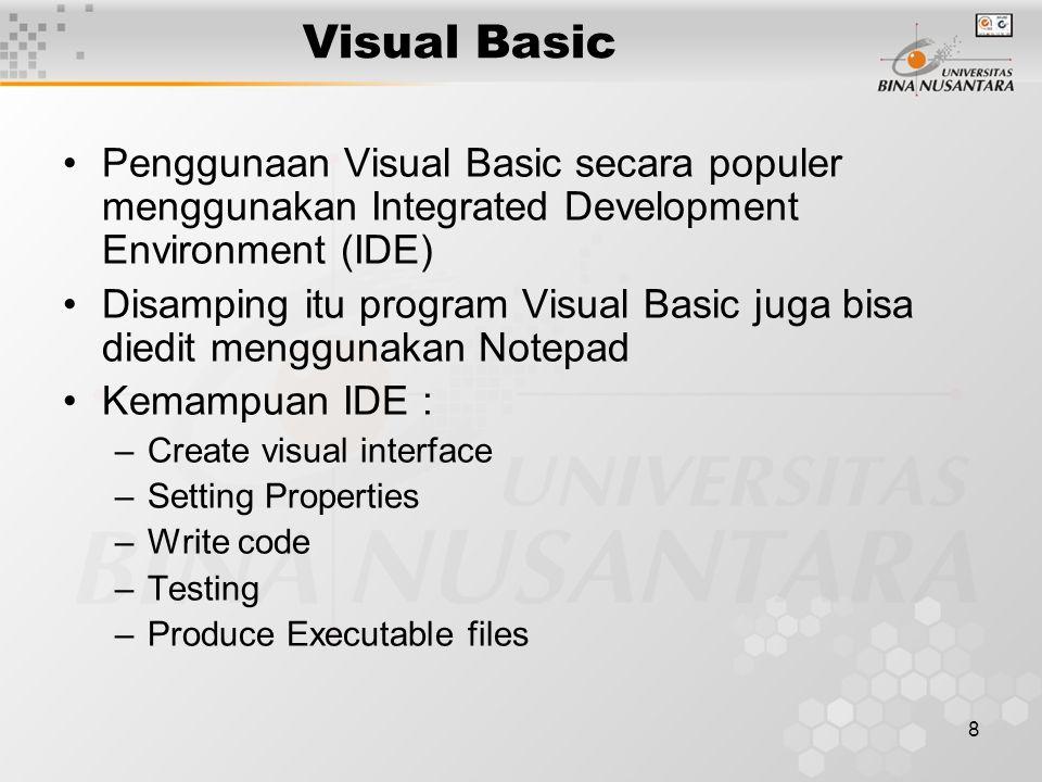 19 Tool Bar Visual Basic menyediakan toolbar standar yang berupa icon-icon dibawah menu untuk perintah perintah yang umum dan sering digunakan.