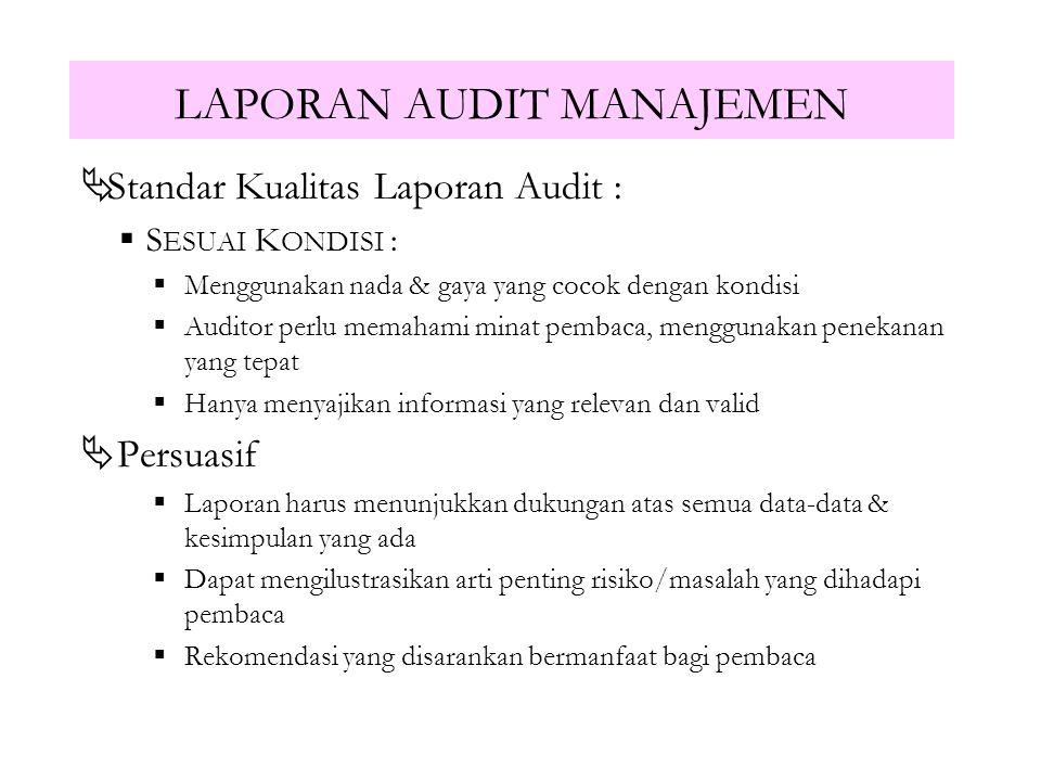LAPORAN AUDIT MANAJEMEN  Standar Kualitas Laporan Audit :  L ANGSUNG : a.l :  Menggunakan kalimat pembuka yang konklusif  Menggunakan Heading yang