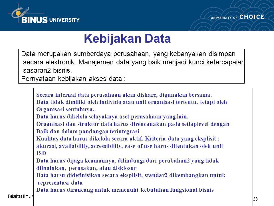 Fakultas Ilmu Komputer Modul-07-28 Data merupakan sumberdaya perusahaan, yang kebanyakan disimpan secara elektronik.