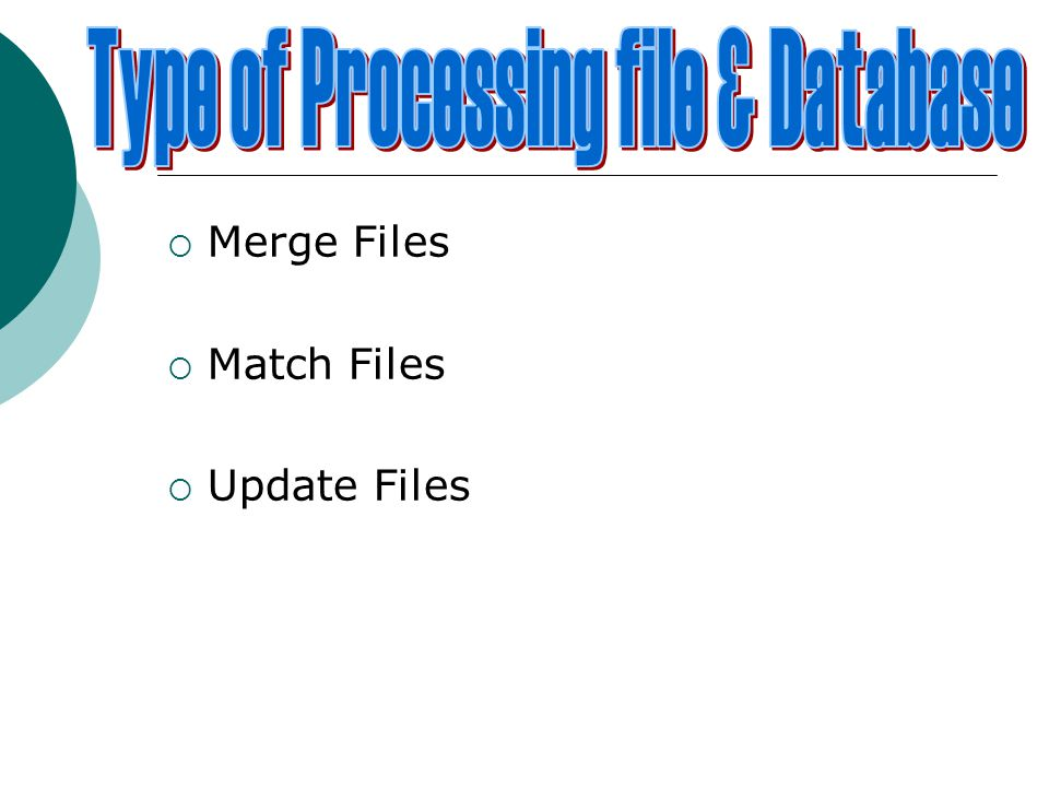  Merge Files  Match Files  Update Files