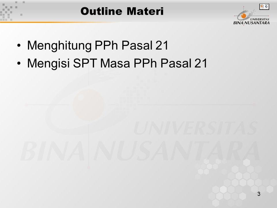 3 Outline Materi Menghitung PPh Pasal 21 Mengisi SPT Masa PPh Pasal 21