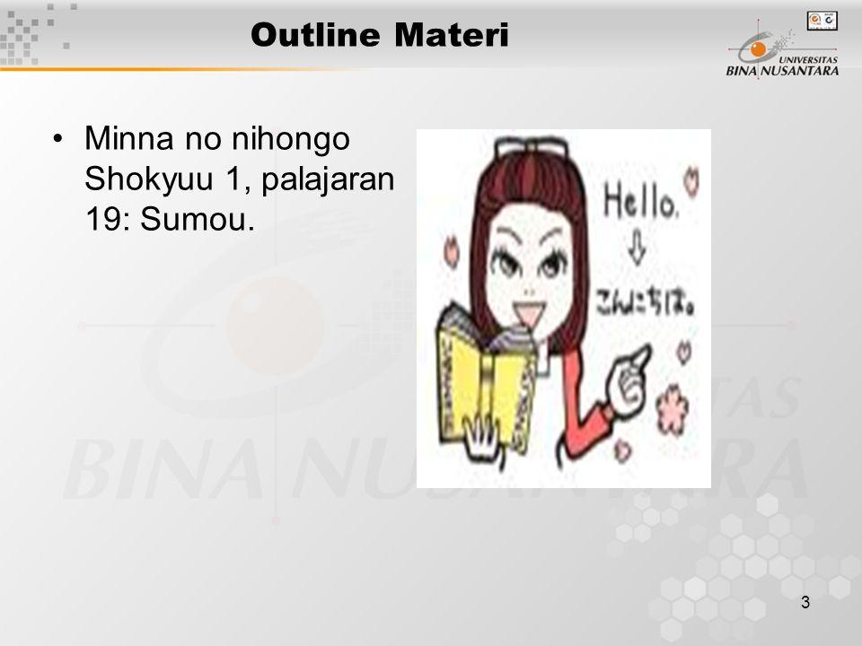 3 Outline Materi Minna no nihongo Shokyuu 1, palajaran 19: Sumou.
