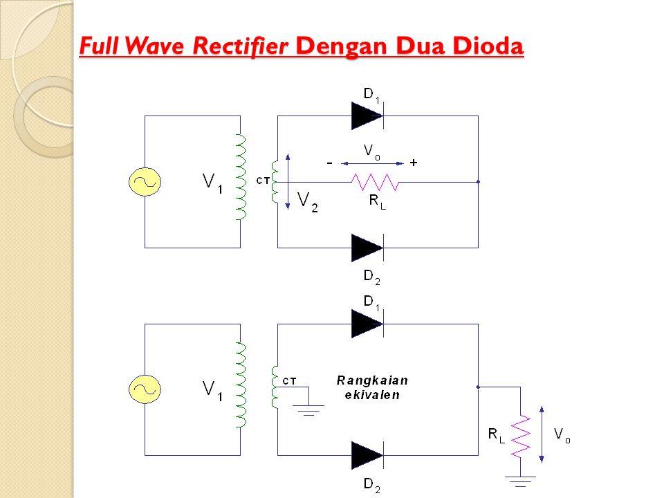 Full Wave Rectifier Dengan Dua Dioda