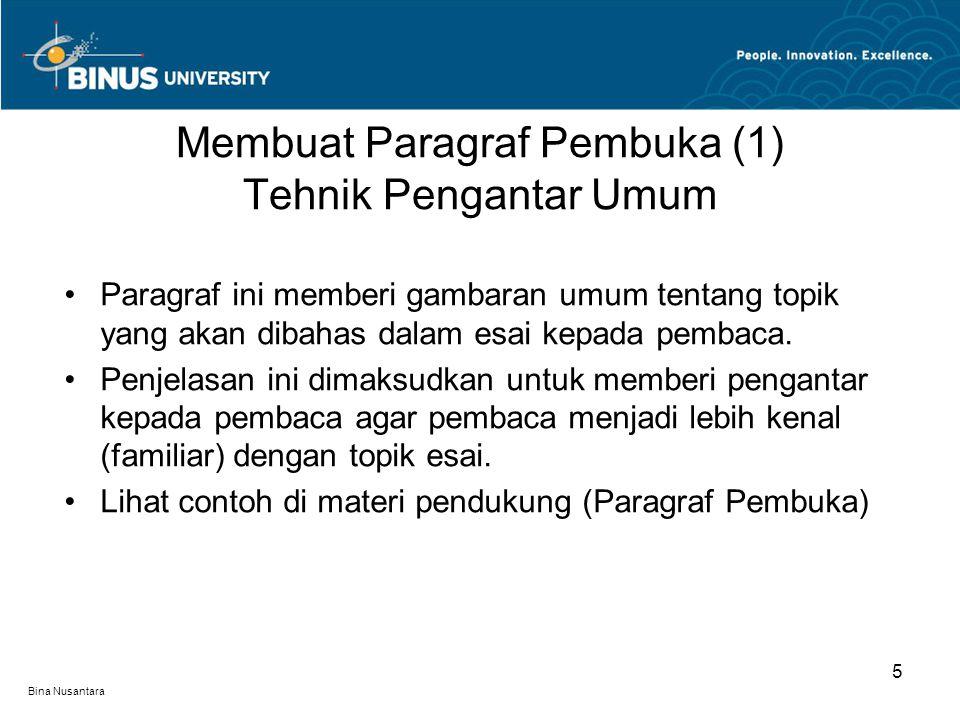 Bina Nusantara Paragraf ini memberi gambaran umum tentang topik yang akan dibahas dalam esai kepada pembaca. Penjelasan ini dimaksudkan untuk memberi