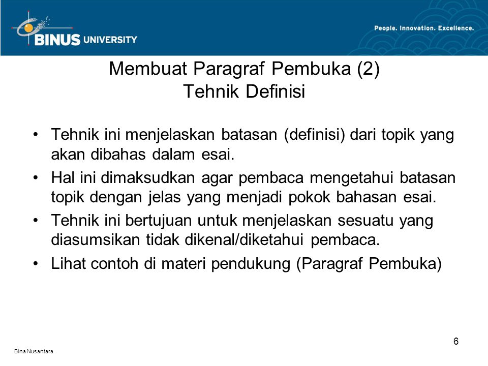 Bina Nusantara Tehnik ini menjelaskan batasan (definisi) dari topik yang akan dibahas dalam esai. Hal ini dimaksudkan agar pembaca mengetahui batasan