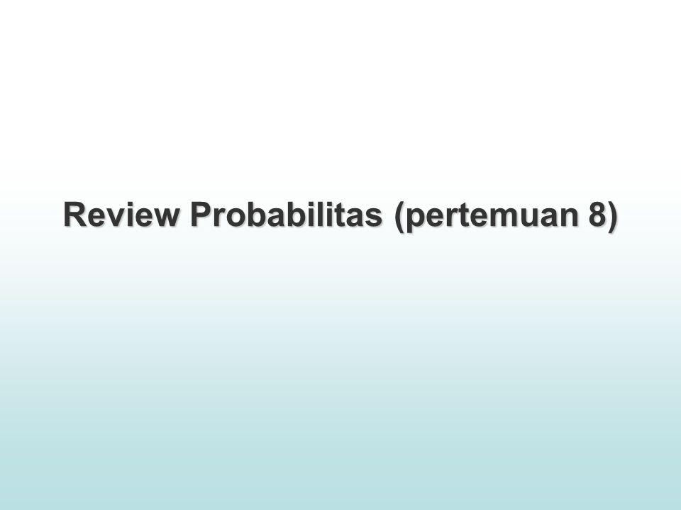 Review Probabilitas (pertemuan 8)