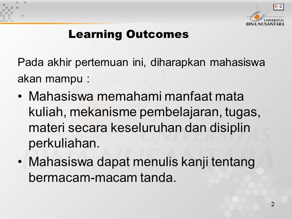 2 Learning Outcomes Pada akhir pertemuan ini, diharapkan mahasiswa akan mampu : Mahasiswa memahami manfaat mata kuliah, mekanisme pembelajaran, tugas,