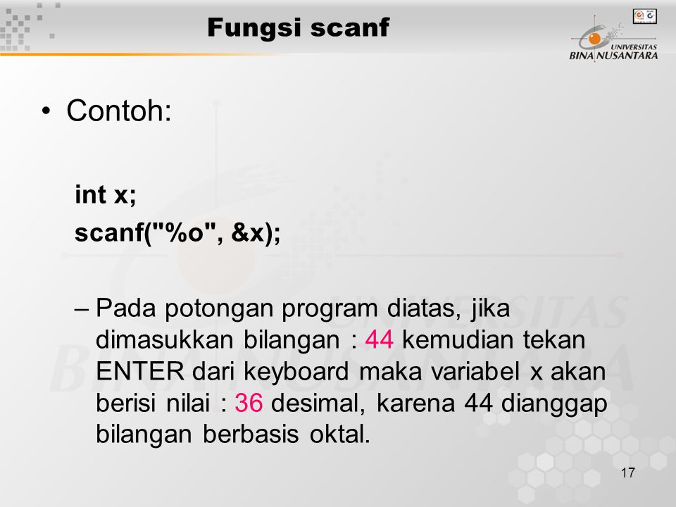 17 Contoh: int x; scanf(