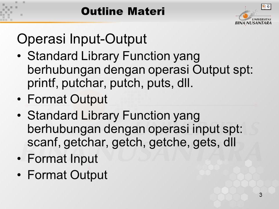 44 Latihan #include int main(){ char ss[]= 10 % 3 = 1\n ; char str[]= Selamat Datang di Binus\n ; printf(ss); printf( %s ,ss); printf(str); printf( %s ,str); return 0; } Apakah output dari program diatas ?