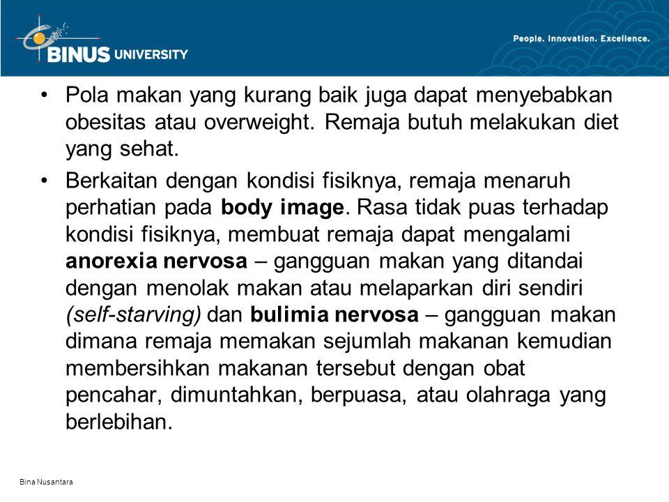 Bina Nusantara Pola makan yang kurang baik juga dapat menyebabkan obesitas atau overweight. Remaja butuh melakukan diet yang sehat. Berkaitan dengan k