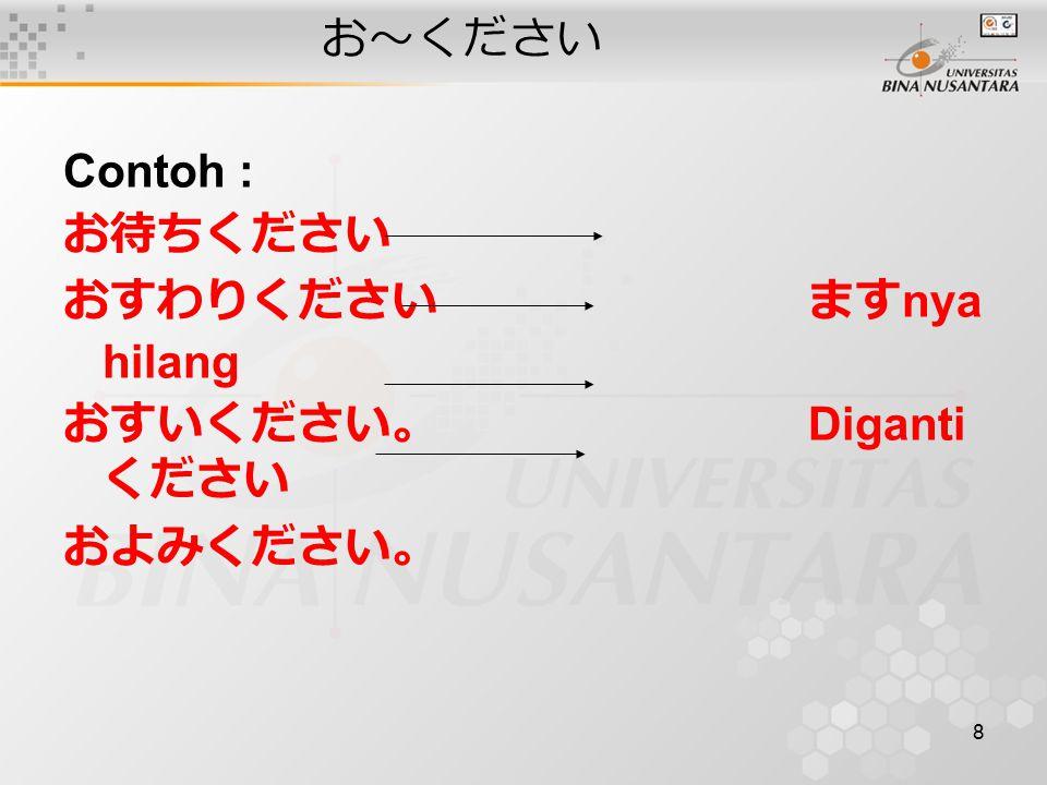 9 Kesimpulan Penggunaan bentuk 敬語, banyak dipakai dalam bentuk percakapan formal, atau untuk orang yang dihormati.