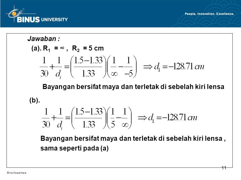 Bina Nusantara Jawaban : (a).