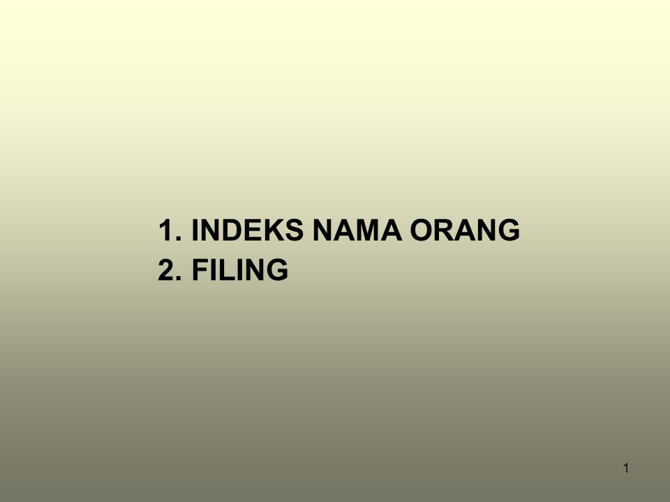 Slide 22 Singkatan, inisial dan akronim diperlakukan sebagai huruf-huruf yang berdiri sendiri dan difile sesuai dengan tulisannya, contoh : –A–A –A.G.