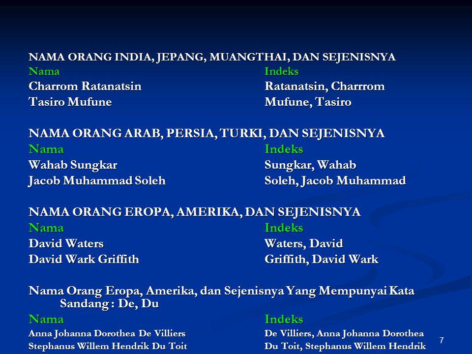 8 NAMA INDONESIA DENGAN MENGGUNAKAN Sri, Tri NamaIndeks Sri BudijonoSri Budijono Tri AhmadiTri Ahmadi SrijonoSrijono Untuk Sri Wardani DhamayantiDhamayanti, Sri Wardani