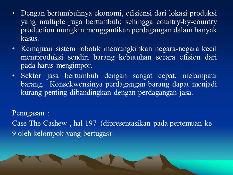 Dengan bertumbuhnya ekonomi, efisiensi dari lokasi produksi yang multiple juga bertumbuh; sehingga country-by-country production mungkin menggantikan