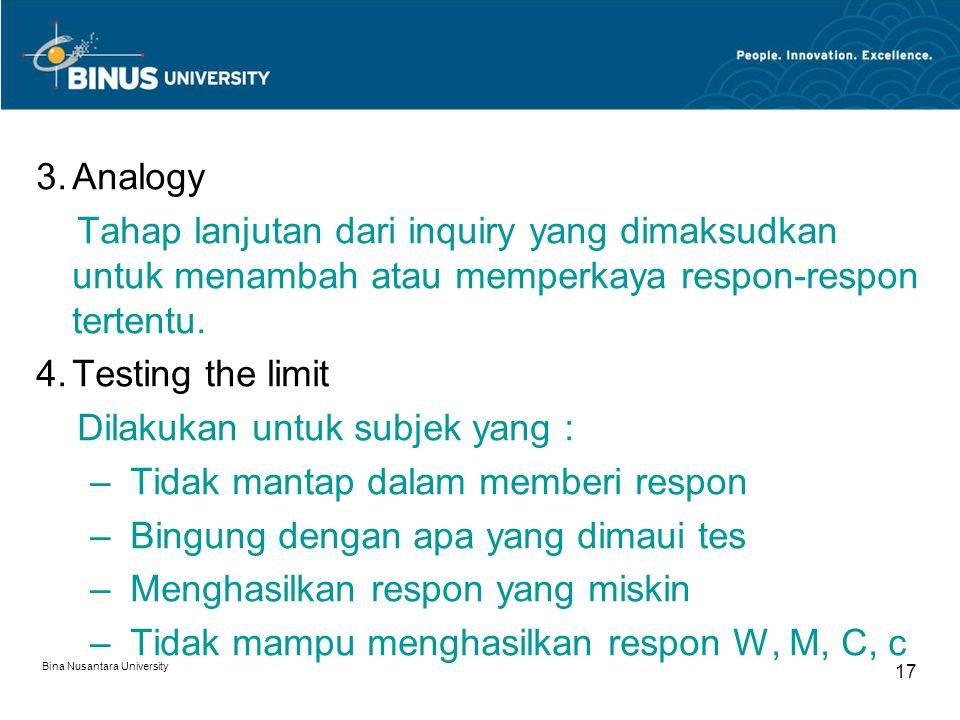 Bina Nusantara University 17 3.Analogy Tahap lanjutan dari inquiry yang dimaksudkan untuk menambah atau memperkaya respon-respon tertentu. 4.Testing t