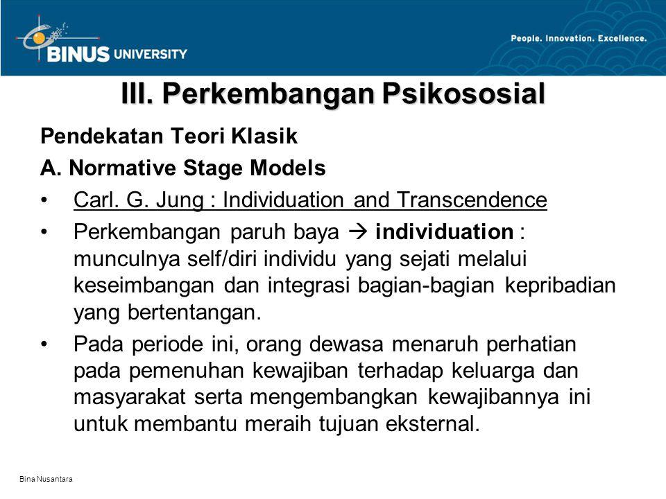 Bina Nusantara III.Perkembangan Psikososial Pendekatan Teori Klasik A.
