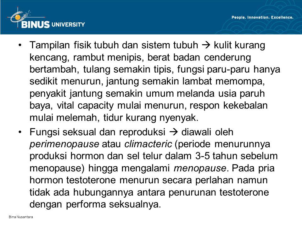 Bina Nusantara Frekuensi aktivitas seksual dan kepuasan seks cenderung menurun secara bertahap pada usia 40-an dan 50-an.