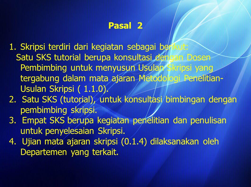 PERATURAN SKRIPSI FAKULTAS FARMASI UNIVERSITAS AIRLANGGA Pasal 1 Ayat 1 Skripsi adalah mata ajaran yang memberikan pengalaman belajar kepada mahasiswa