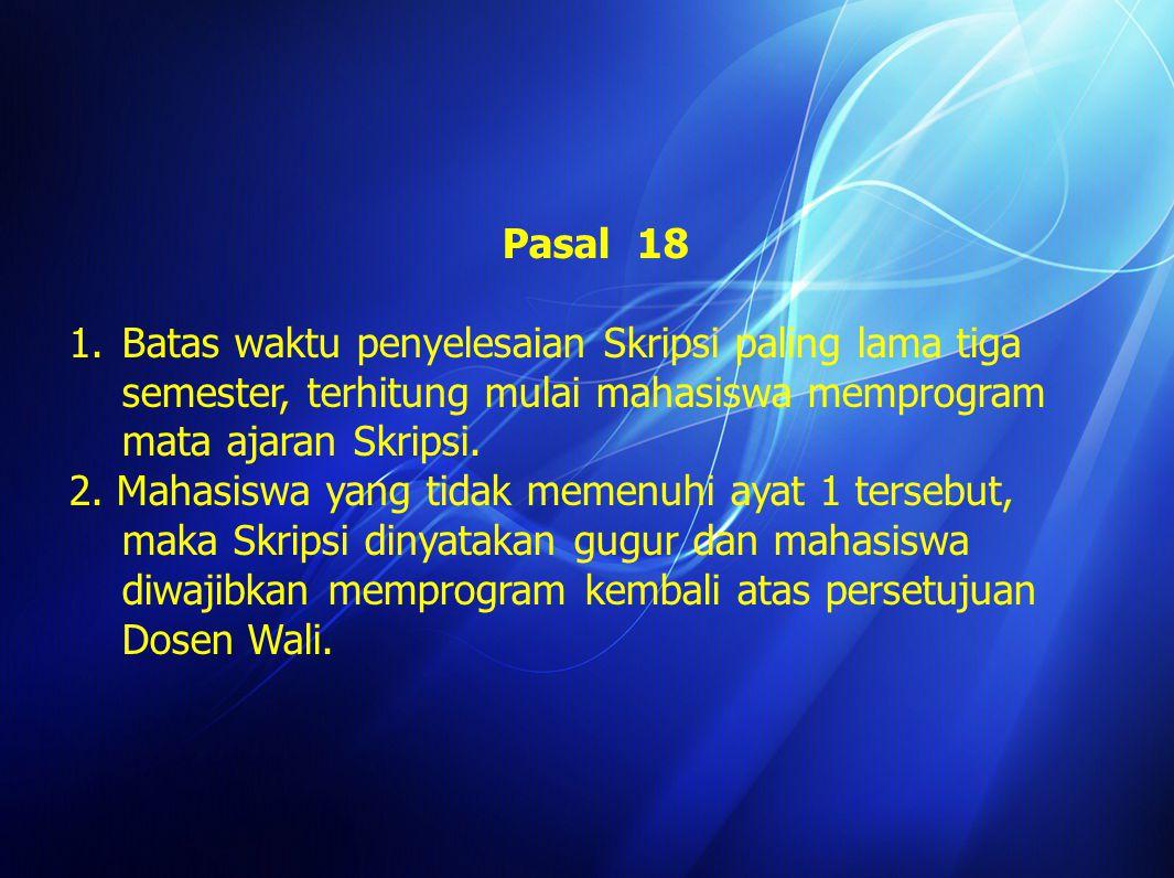 Pasal 3 Mahasiswa dapat mengikuti mata ajaran Metodologi Penelitian-Usulan Skripsi, apabila telah : 1.