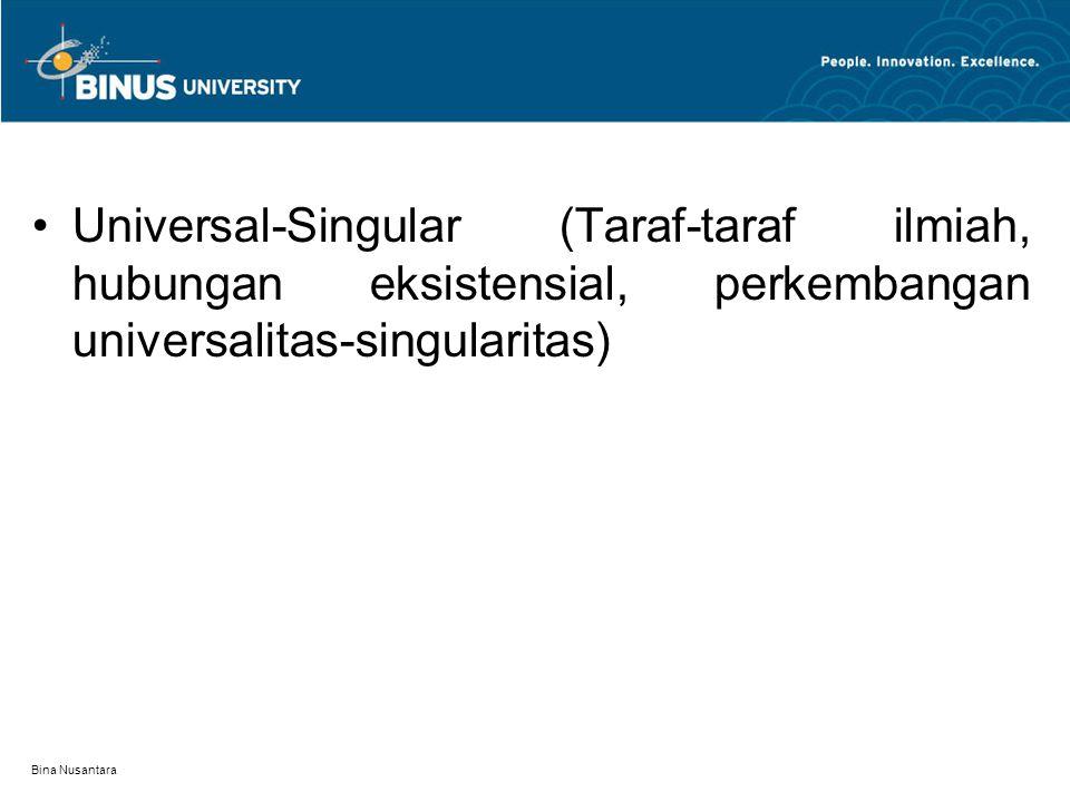 Bina Nusantara Universal-Singular (Taraf-taraf ilmiah, hubungan eksistensial, perkembangan universalitas-singularitas)