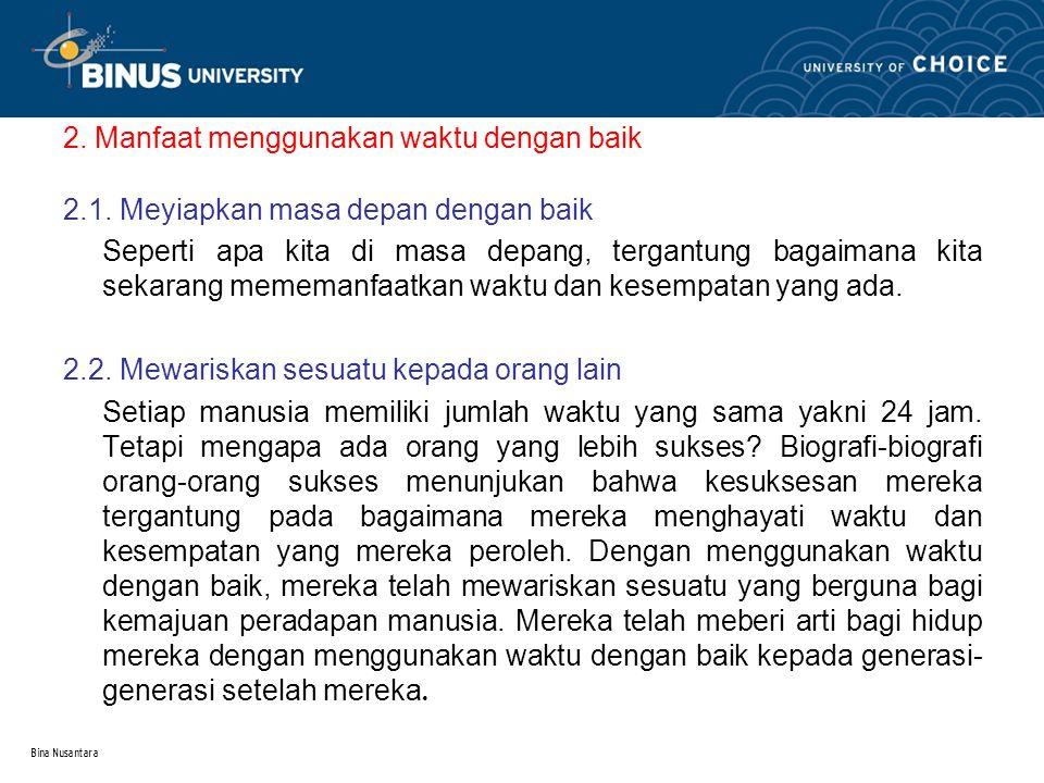 Bina Nusantara 2. Manfaat menggunakan waktu dengan baik 2.1.