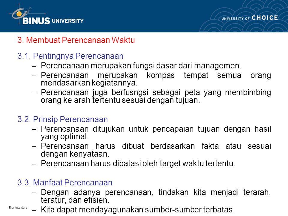 Bina Nusantara 3. Membuat Perencanaan Waktu 3.1.