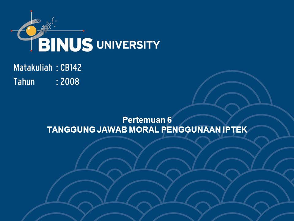 Bina Nusantara Learning outcome Mahasiswa mampu memanfaatkan IPTEK sesuai dengan tujuan- tujuan kemanusiaan