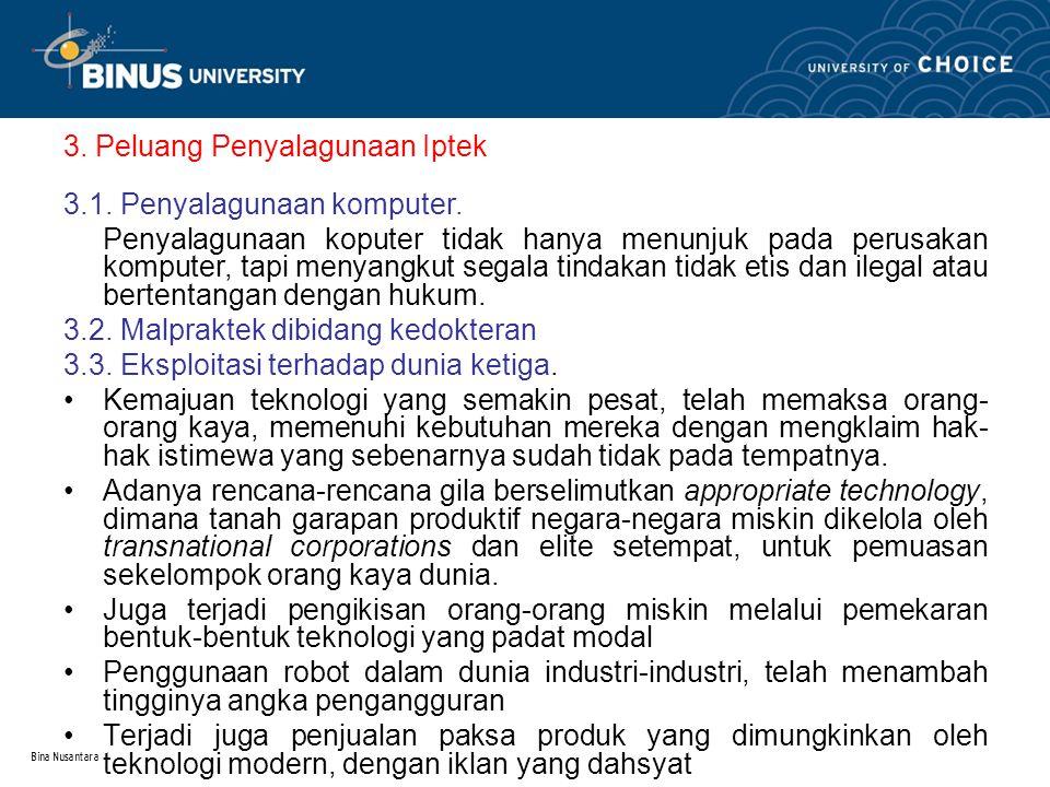 Bina Nusantara 3. Peluang Penyalagunaan Iptek 3.1.