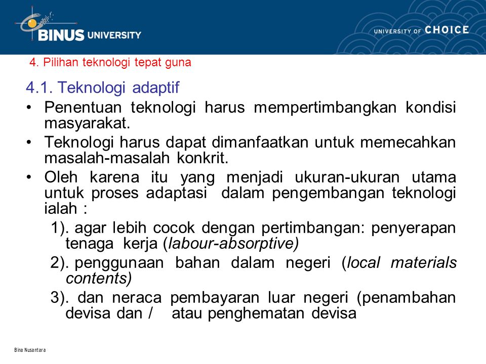 Bina Nusantara 4. Pilihan teknologi tepat guna 4.1.