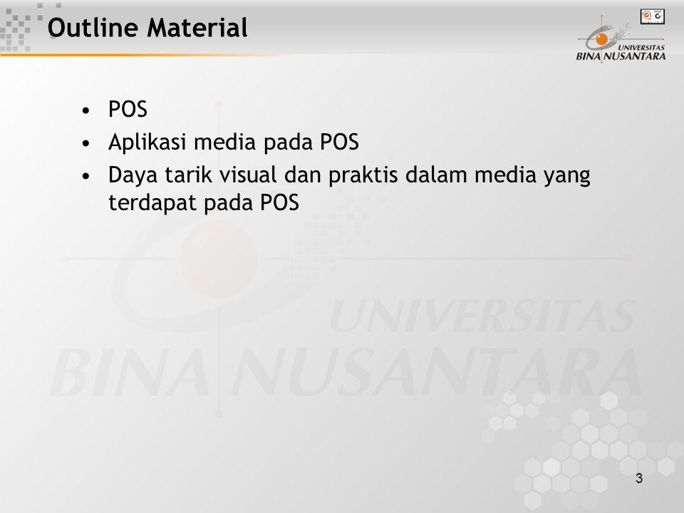 3 Outline Material POS Aplikasi media pada POS Daya tarik visual dan praktis dalam media yang terdapat pada POS
