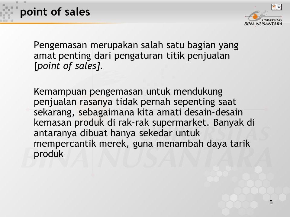5 point of sales Pengemasan merupakan salah satu bagian yang amat penting dari pengaturan titik penjualan [point of sales].