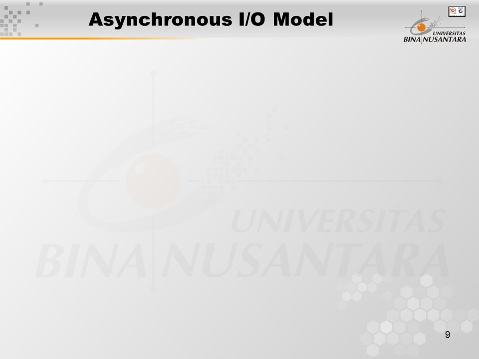 9 Asynchronous I/O Model
