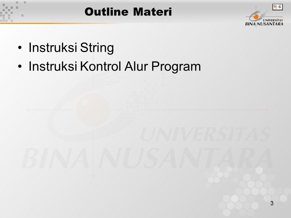 3 Outline Materi Instruksi String Instruksi Kontrol Alur Program