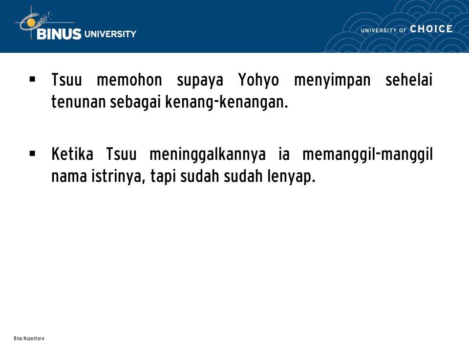 Bina Nusantara  Tsuu memohon supaya Yohyo menyimpan sehelai tenunan sebagai kenang-kenangan.
