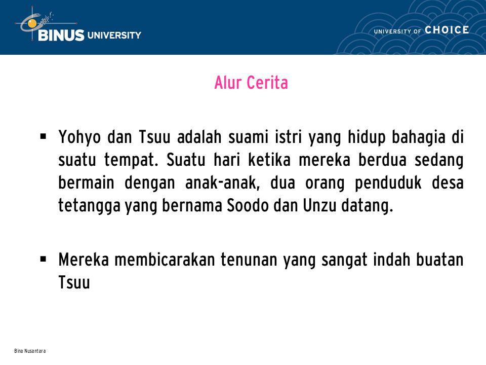 Bina Nusantara Alur Cerita  Yohyo dan Tsuu adalah suami istri yang hidup bahagia di suatu tempat.