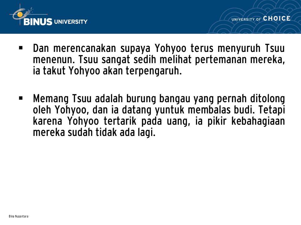 Bina Nusantara  Karena pengaruh Soodo dan Unzu, Yohyoo menyuruh TSuu menenun kain yang banyak.