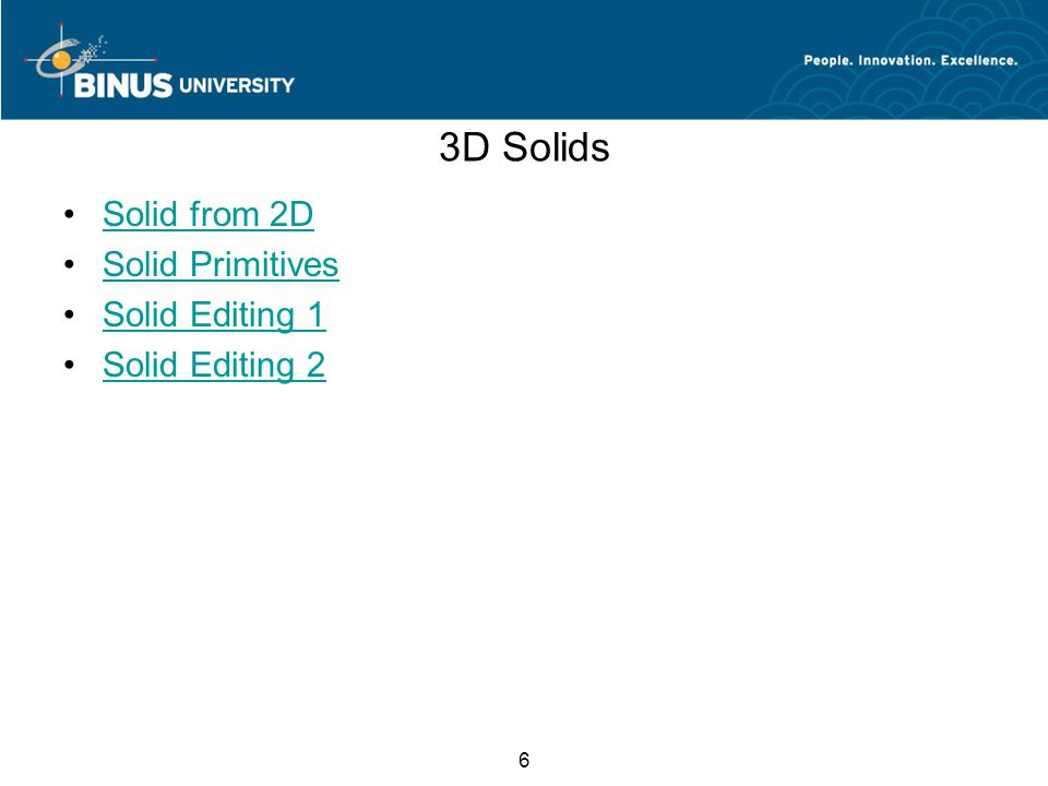 6 3D Solids Solid from 2D Solid Primitives Solid Editing 1 Solid Editing 2