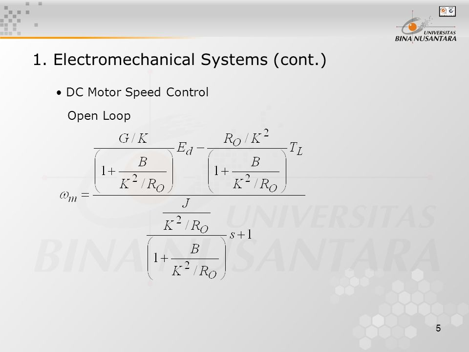 5 DC Motor Speed Control Open Loop 1. Electromechanical Systems (cont.)