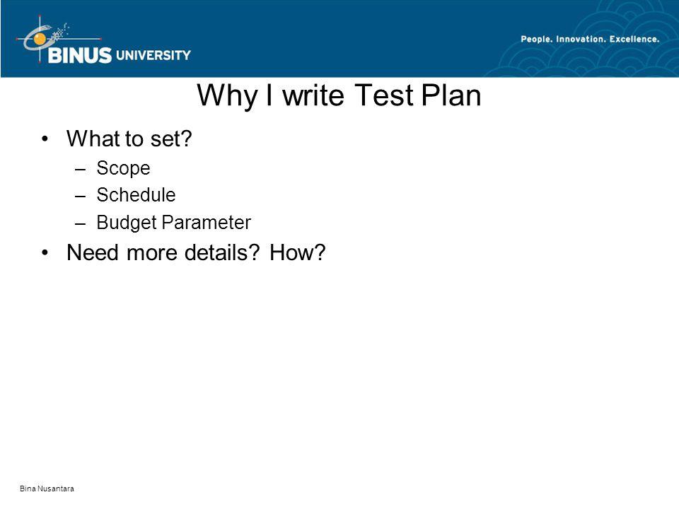 Bina Nusantara Why I write Test Plan What to set.
