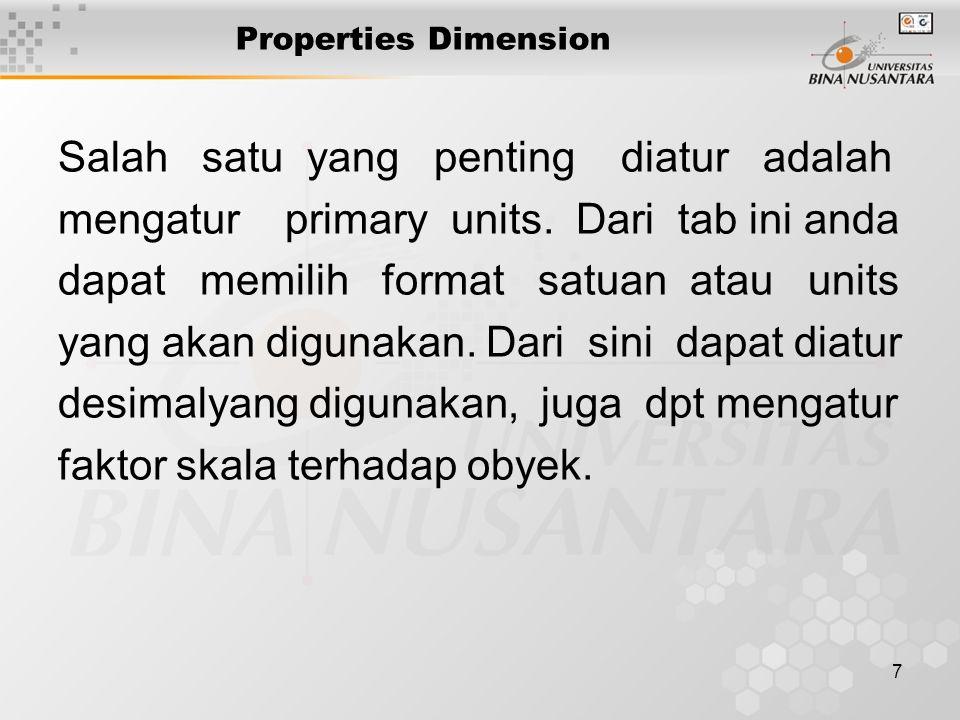 7 Properties Dimension Salah satu yang penting diatur adalah mengatur primary units.