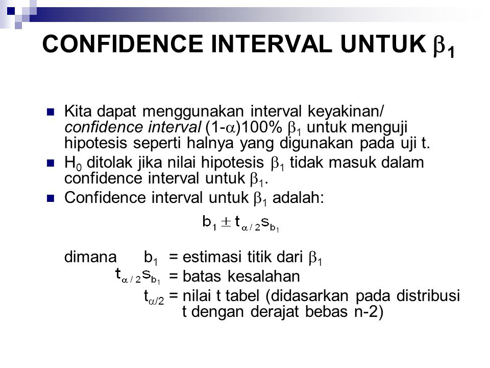 CONFIDENCE INTERVAL UNTUK  1 Kita dapat menggunakan interval keyakinan/ confidence interval (1-  )100%  1 untuk menguji hipotesis seperti halnya ya