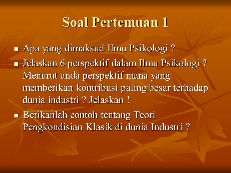 Soal Pertemuan 1 Apa yang dimaksud Ilmu Psikologi .