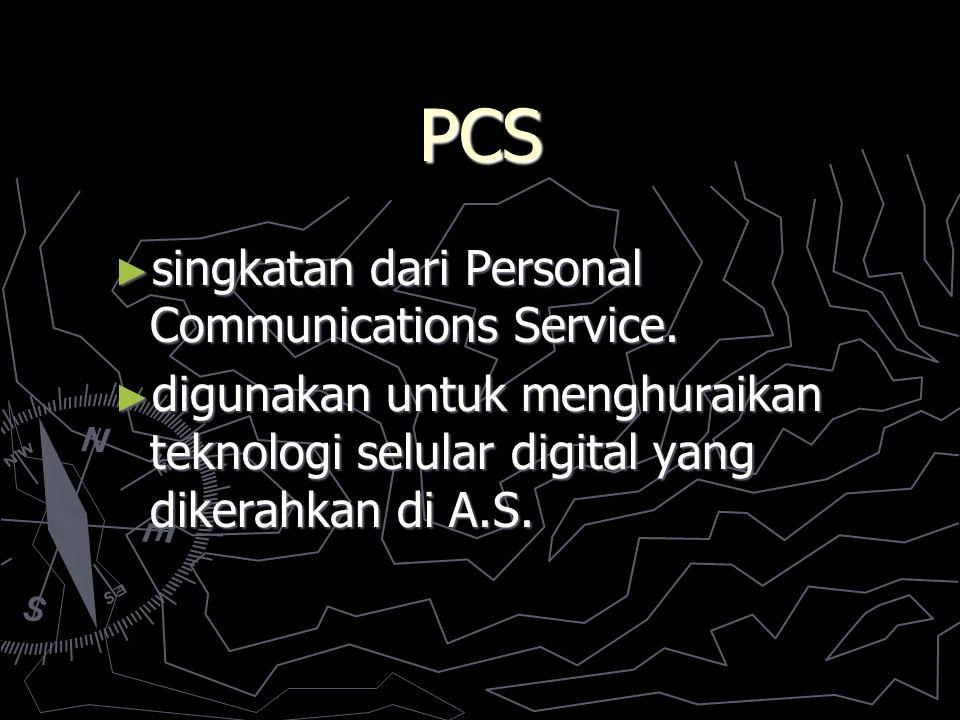 PCS ► Tiga fitur menonjol paling penting dari sistem PCS adalah: i.