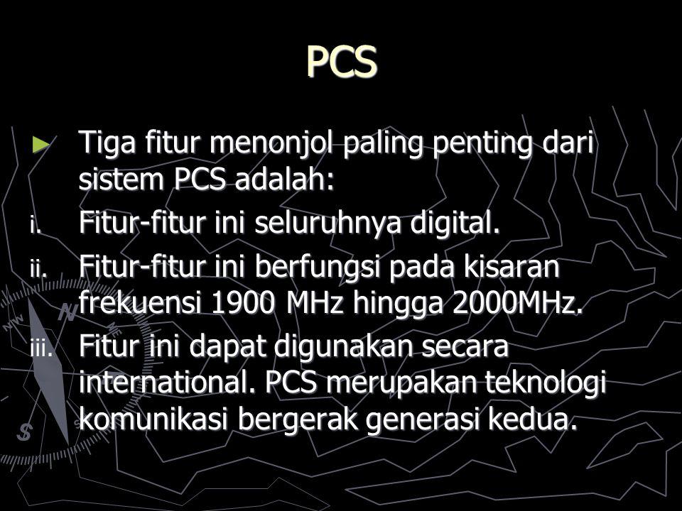 PCS ► Tiga fitur menonjol paling penting dari sistem PCS adalah: i. Fitur-fitur ini seluruhnya digital. ii. Fitur-fitur ini berfungsi pada kisaran fre