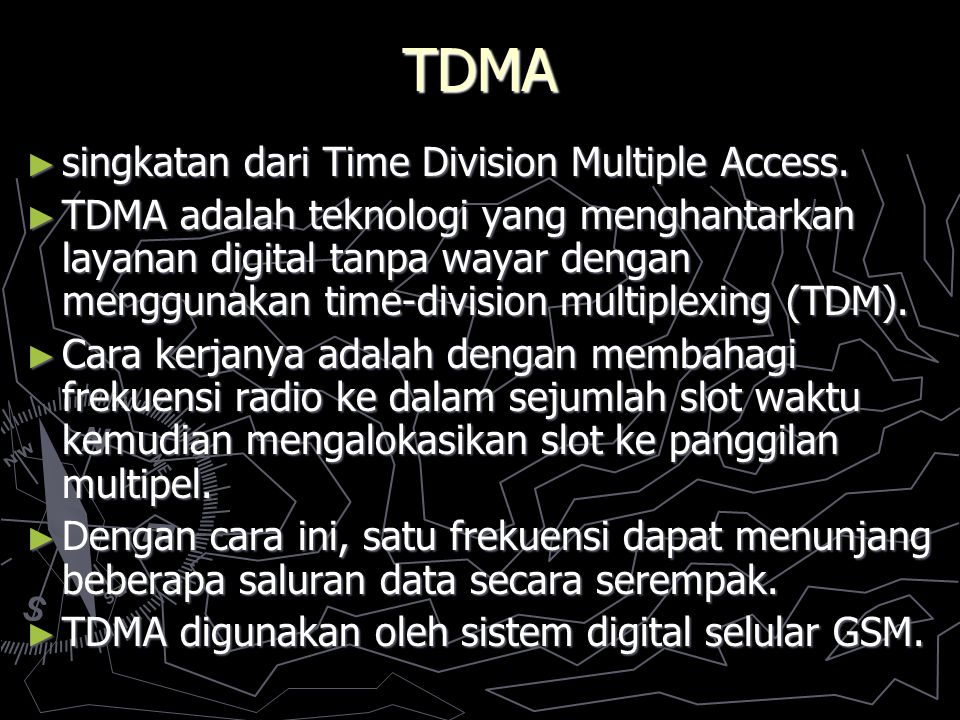 TDMA ► singkatan dari Time Division Multiple Access.