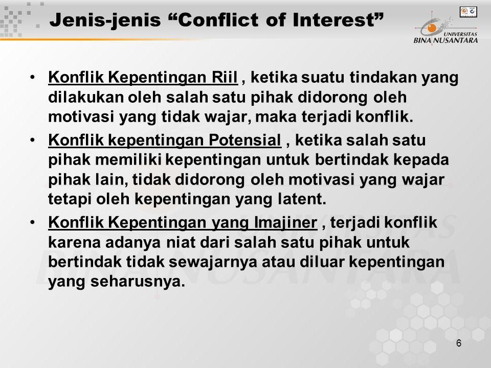 "6 Jenis-jenis ""Conflict of Interest"" Konflik Kepentingan Riil, ketika suatu tindakan yang dilakukan oleh salah satu pihak didorong oleh motivasi yang"